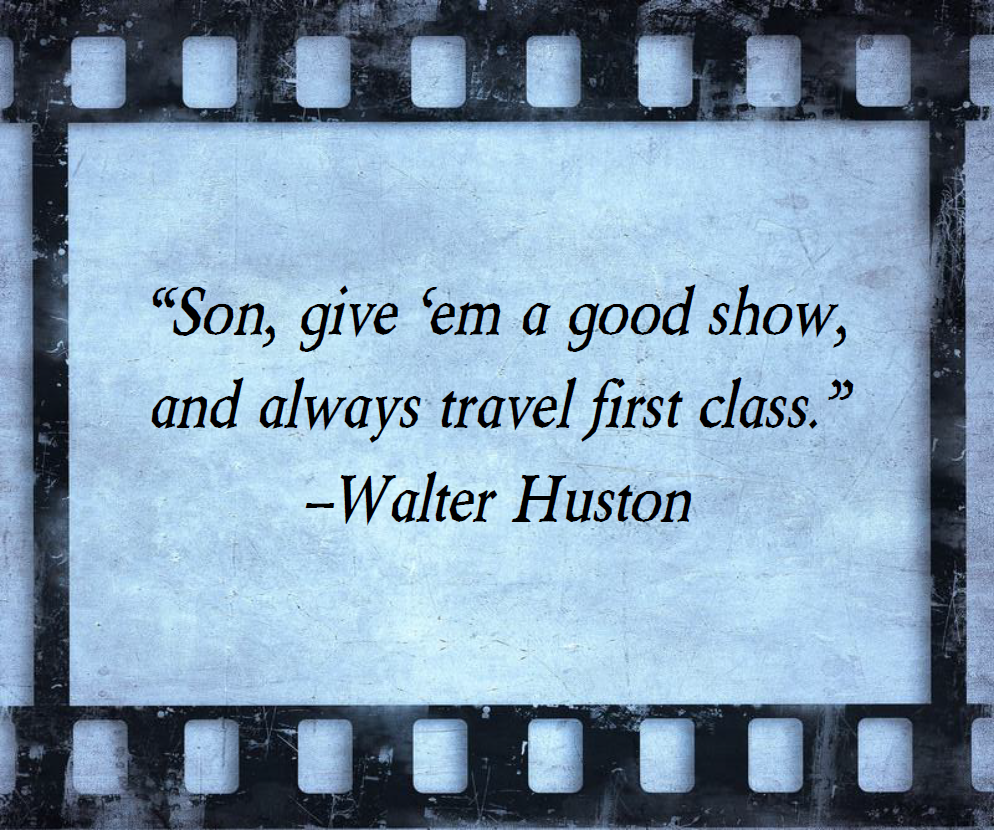 Image result for walter huston quotes